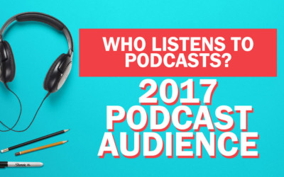 Who Listens to Podcasts? 2017 Podcast Audience Research