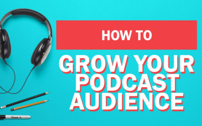 How to Grow Your Podcast Audience as Told by Podcasters