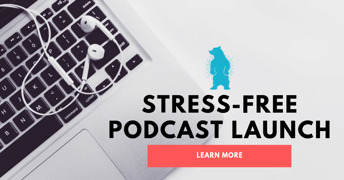 Stress Free Podcast Launch